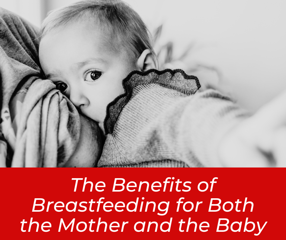 The Benefits of Breastfeeding for Both the Mother and the Baby
